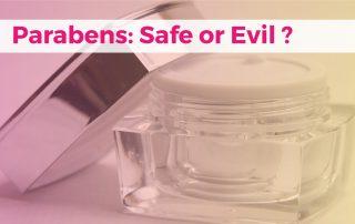 parabens safe or evil