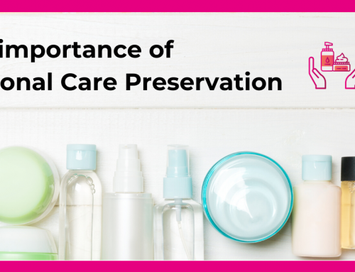 The importance of personal care preservation